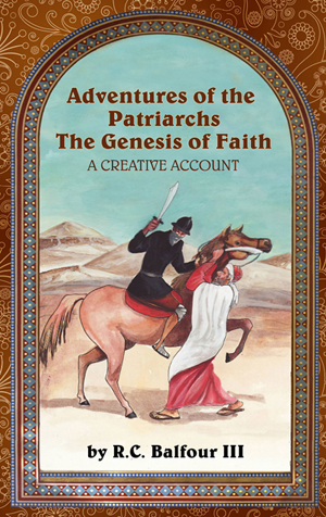 Adventures of the Patriarchs: The Genesis of Faith